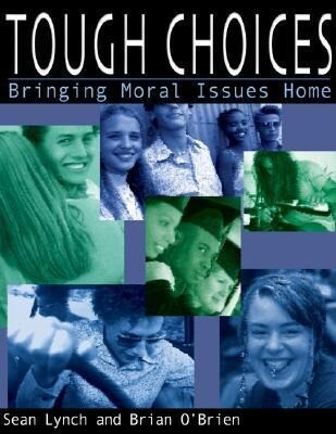 Tough Choices: Bringing Moral Issues Home als Taschenbuch