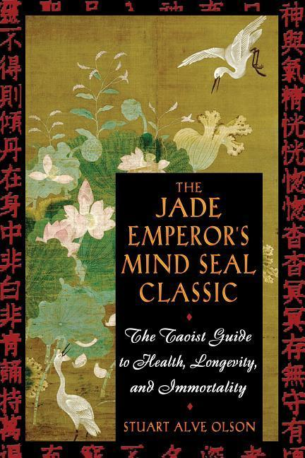 The Jade Emperor's Mind Seal Classic: The Taoist Guide to Health, Longevity, and Immortality als Taschenbuch