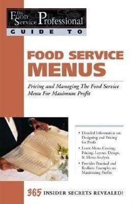 Food Service Menus: Pricing and Managing the Food Service Menu for Maximum Profit als Taschenbuch