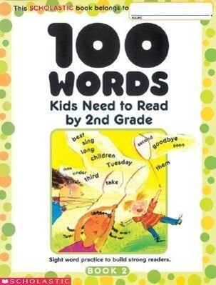 100 Words Kids Need to Read by 2nd Grade: Sight Word Practice to Build Strong Readers als Taschenbuch