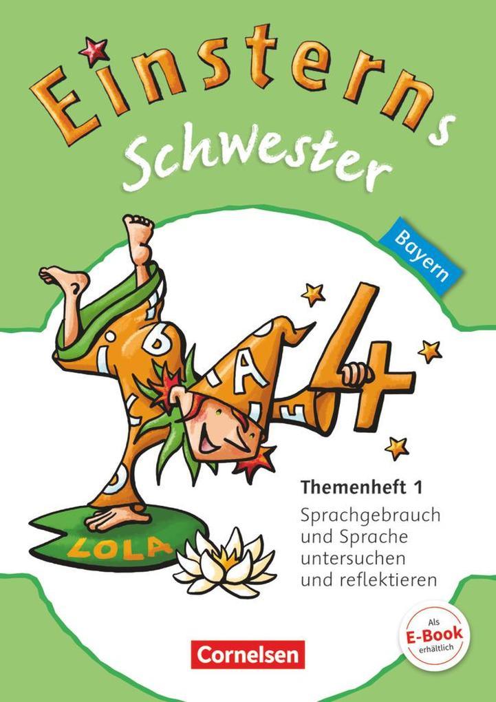 Einsterns Schwester 4. Jahrgangsstufe. Themenheft 1 Bayern als Buch (kartoniert)