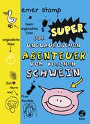 Die super unglaublichen Abenteuer vom kleinen Schwein 02