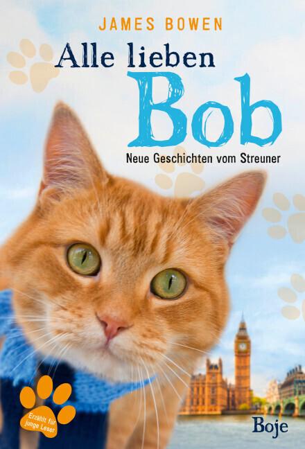 Alle lieben Bob - Neue Geschichten vom Streuner als Buch
