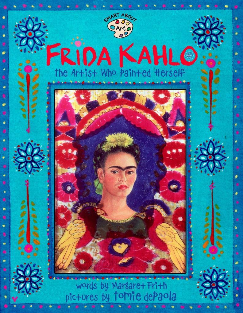 Frida Kahlo: The Artist Who Painted Herself als Taschenbuch