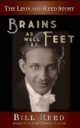 The Leonard Reed Story: Brains as Well as Feet (Hardback)
