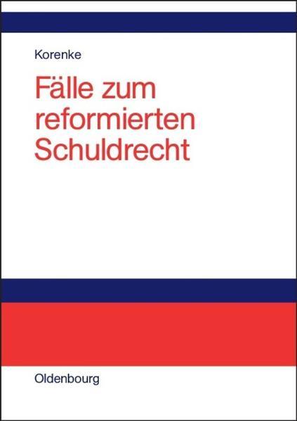 Fälle zum reformierten Schuldrecht als Buch (gebunden)