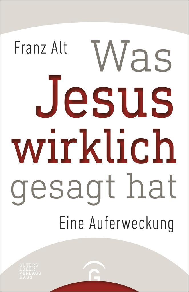 Was Jesus wirklich gesagt hat als Buch (gebunden)