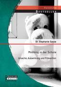 Mobbing in der Schule: Ursache, Auswirkung und Prävention