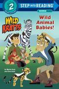 Wild Animal Babies! (Wild Kratts) Step into Reading Lvl 2