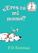 'eres Tú Mi Mamá? (Are You My Mother? Spanish Edition)