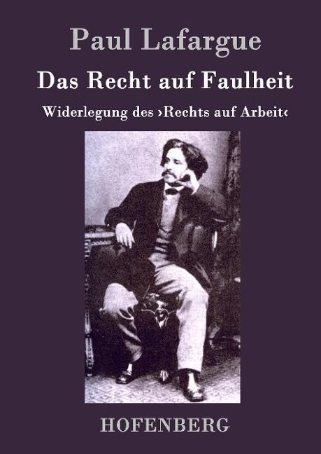 Das Recht auf Faulheit als Buch (gebunden)
