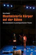 Muslimisierte Körper auf der Bühne