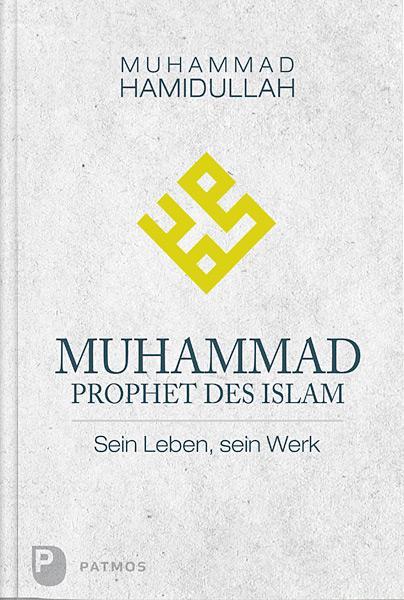 Muhammad - Prophet des Islam als Buch (gebunden)