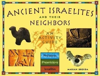 Ancient Israelites and Their Neighbors: An Activity Guide als Taschenbuch