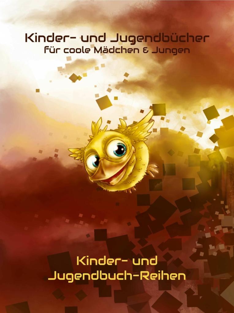 Kinderbücher & Jugendbücher für coole Jungen & Mädchen - Kinderbuch & Jugendbuch-Reihen als eBook epub