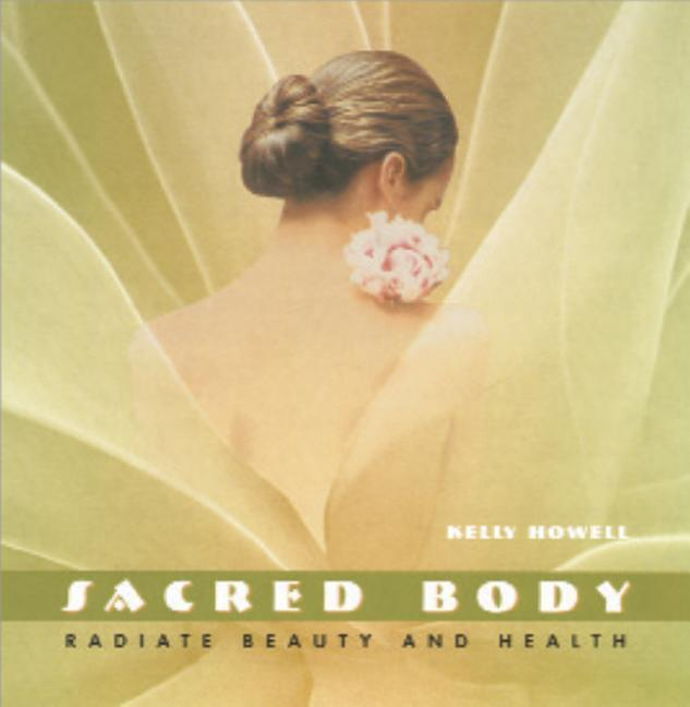 Sacred Body: Radiate Beauty and Health als Hörbuch CD
