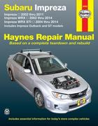 Subaru Impreza 2002 Thru 2011, Impreza Wrx 2002 Thru 2014, Impreza Wrx Sti 2004 Thru 2014 Haynes Repair Manual: Includes Impreza Outback and GT Models