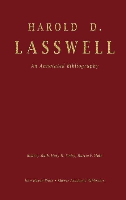 Harold D. Lasswell: An Annotated Bibliography als Buch (gebunden)
