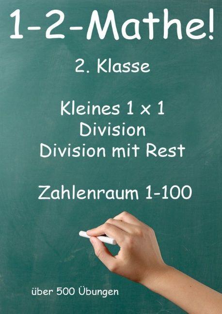 1-2-Mathe! - 2. Klasse - Kleines 1x1, Punktrechnung und Division mit Rest Zahlenraum bis 100 als Buch (kartoniert)
