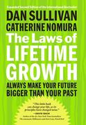 The Laws of Lifetime Growth: Always Make Your Future Bigger Than Your Past