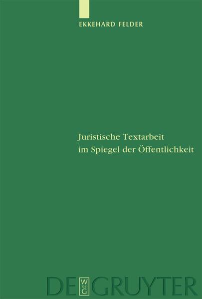 Juristische Textarbeit im Spiegel der Öffentlichkeit als Buch (gebunden)
