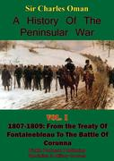 History of the Peninsular War Volume I 1807-1809