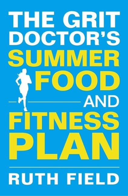 The Grit Doctor's Summer Food and Fitness Plan als eBook epub