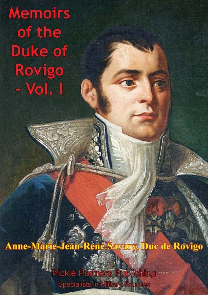 Memoirs Of Duke Of Rovigo Vol. I als eBook epub