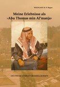 Meine Erlebnisse als >Abu Thomas min Al' manja< ...