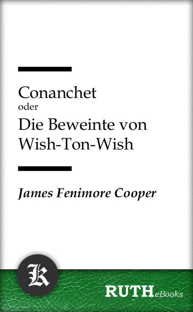 Conanchet oder Die Beweinte von Wish-Ton-Wish als eBook epub