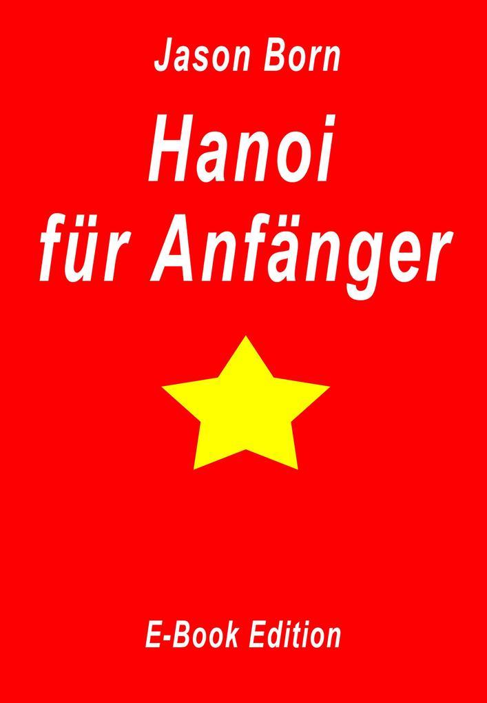 Hanoi für Anfänger als eBook epub