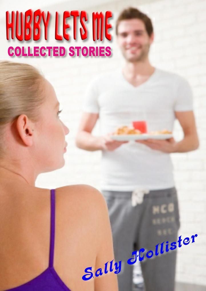 My Hubby Lets Me (Collected Stories) als eBook epub