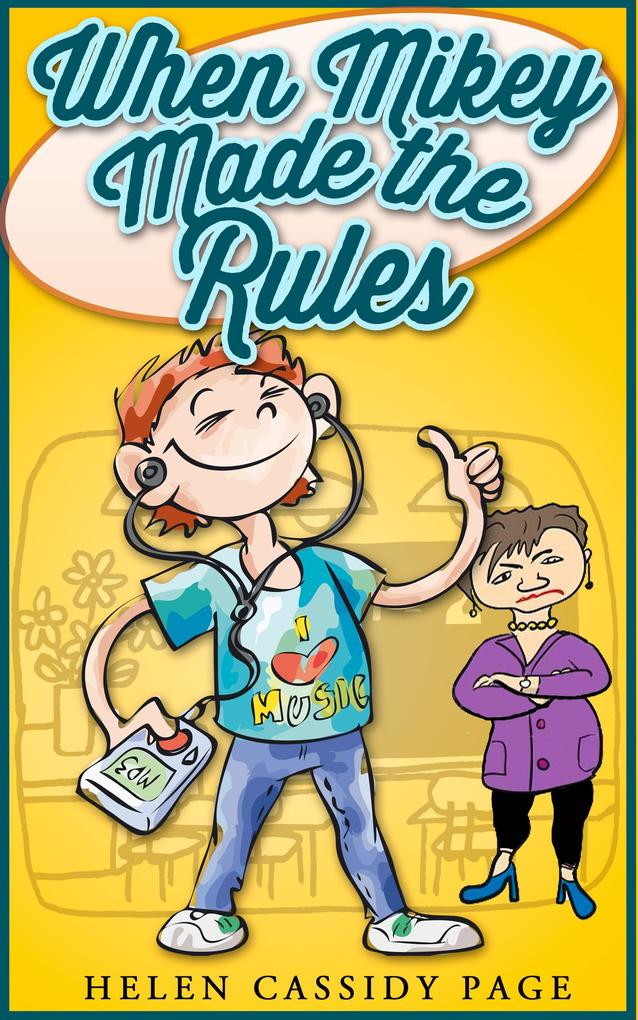 When Mikey Made The Rules (The Mikey Books, #1) als eBook epub