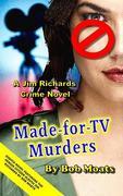 Made-for-TV Murders (Jim Richards Murder Novels, #8)