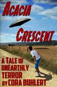 Acacia Crescent (The Day the Saucers Came..., #1)
