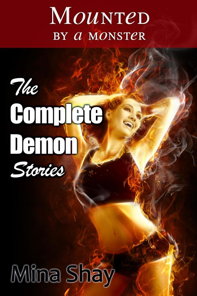 Mounted by a Monster: The Complete Demon Stories als eBook epub