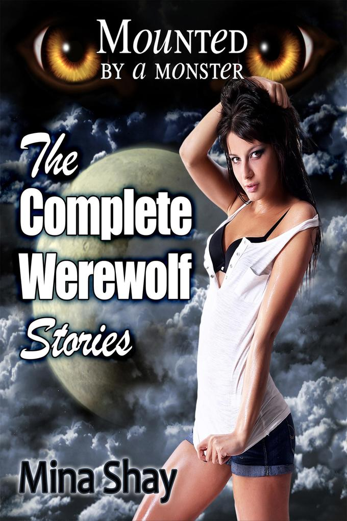 Mounted by a Monster: The Complete Werewolf Stories als eBook epub