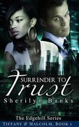 Surrender to Trust: Tiffany & Malcolm, Book #1 (The Edgehill Series)