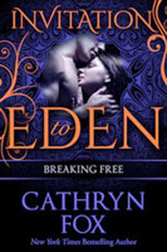 Breaking Free (Invitation to Eden) als eBook epub