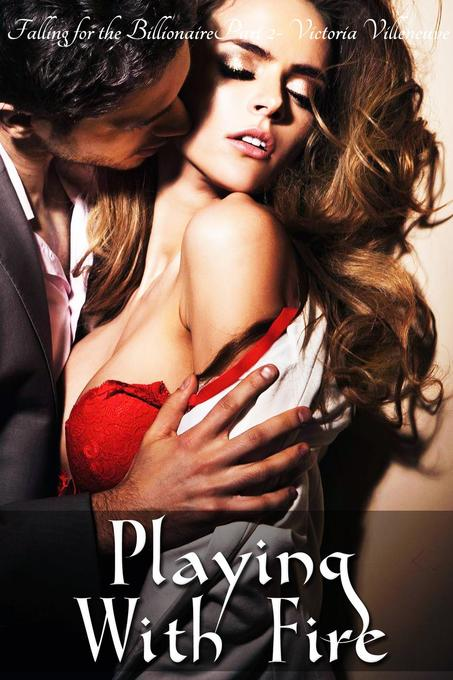 Playing With Fire (Falling for the Billionaire Part 2) als eBook epub