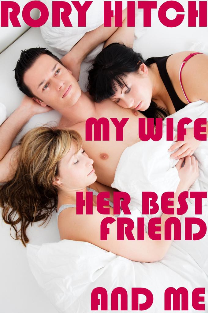 My Wife, her Best Friend and Me als eBook epub