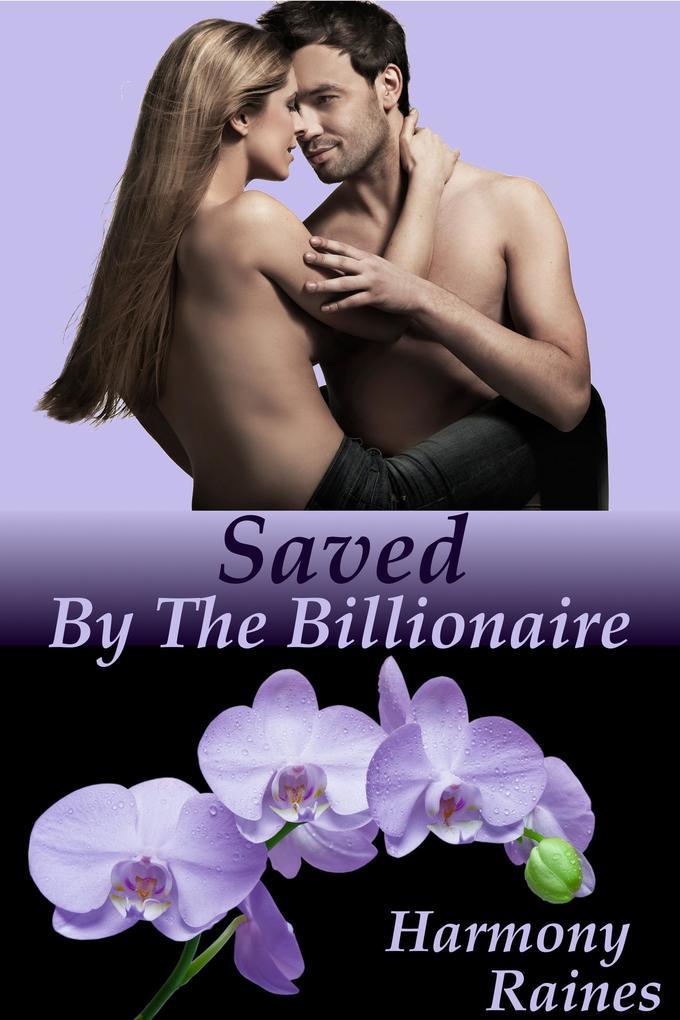 Saved: By The Billionaire (Erotic Contemporary Romance) als eBook epub