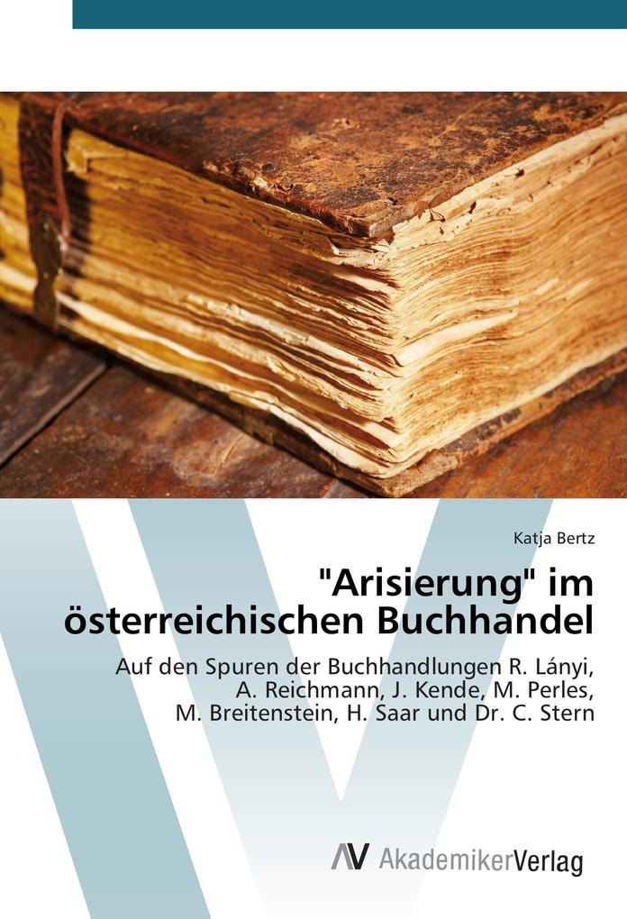 """""""Arisierung"""" im österreichischen Buchhandel als Buch (kartoniert)"""