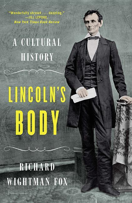 Lincoln's Body: A Cultural History als Taschenbuch