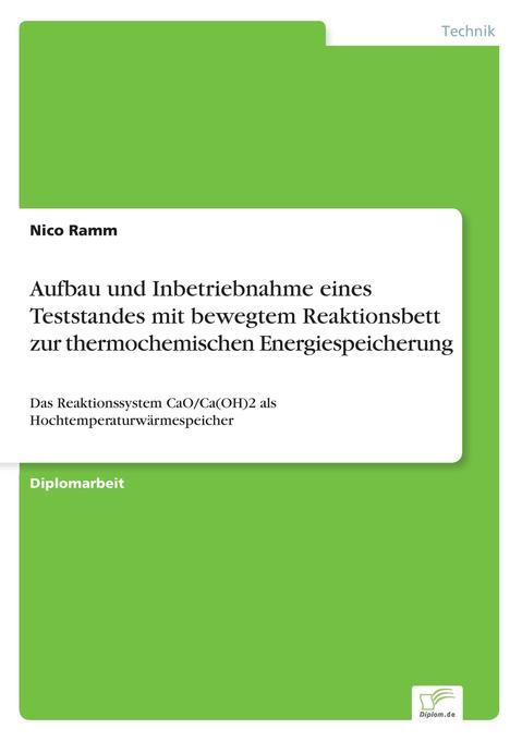 Aufbau und Inbetriebnahme eines Teststandes mit bewegtem Reaktionsbett zur thermochemischen Energiespeicherung als Buch (kartoniert)
