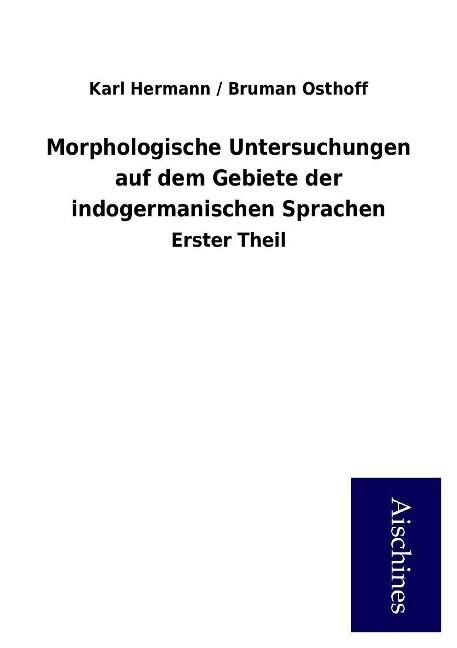 Morphologische Untersuchungen auf dem Gebiete der indogermanischen Sprachen als Buch (kartoniert)