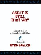 And It Is Still That Way: Legends Told by Arizona Indian Children