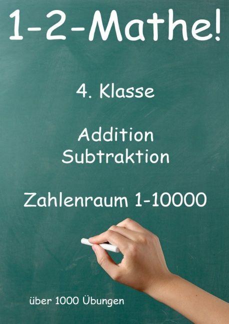 1-2-Mathe! - 4. Klasse - Addition, Subtraktion, Zahlenraum bis 10000 als Buch (kartoniert)