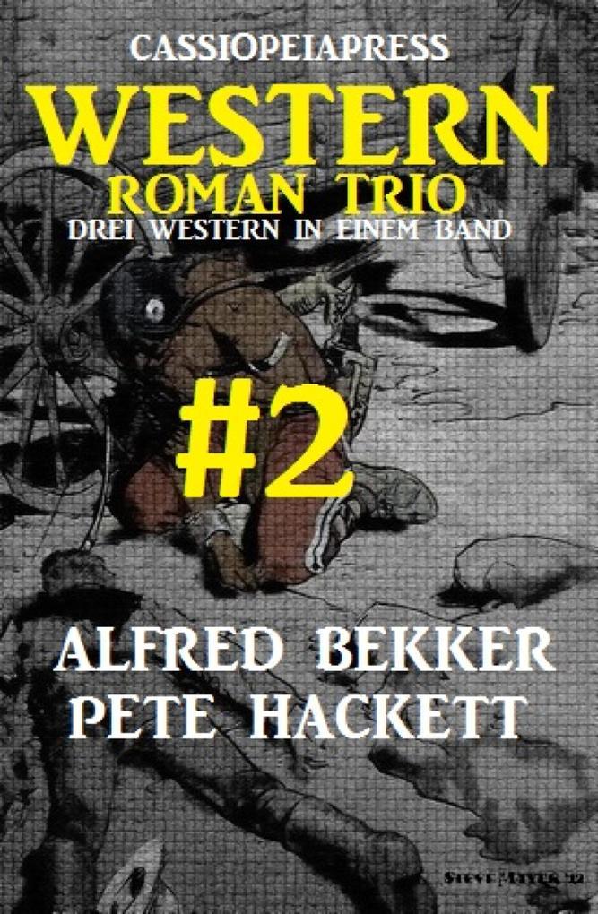 Cassiopeiapress Western Roman Trio #2: Drei Western in einem Band als eBook epub