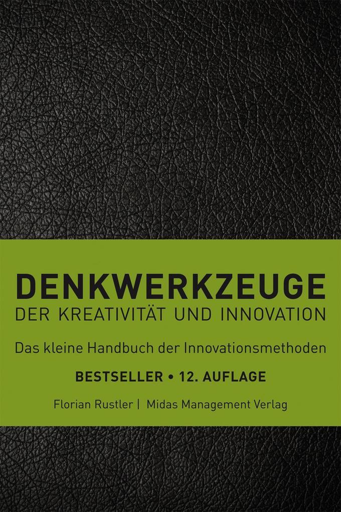 Denkwerkzeuge - Der Kreativität und Innovation als Buch (gebunden)